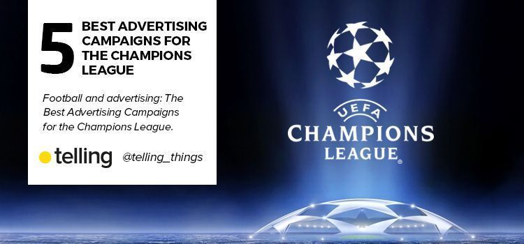 The Best Advertising Campaigns for the Champions League